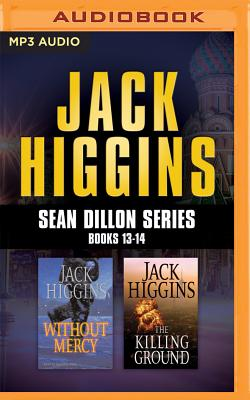 Image for Jack Higgins - Sean Dillon Series: Books 13-14: Without Mercy, The Killing Ground