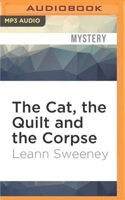 Image for Cat, the Quilt and the Corpse, The (A Cats in Trouble Mystery)