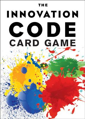 The Innovation Code Card Game: The Creative Power of Constructive Conflict, DeGraff, Jeff; DeGraff, Staney