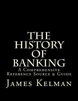 Image for History of Banking: A Comprehensive Reference Source & Guide