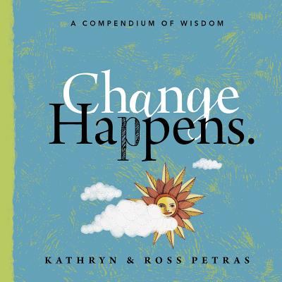 Image for Change Happens: A Compendium of Wisdom