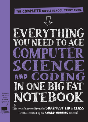 Image for Everything You Need to Ace Computer Science and Coding in One Big Fat Notebook: The Complete Middle School Study Guide (Big Fat Notebooks)