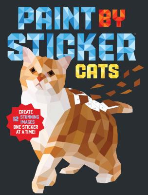Image for Paint by Sticker: Cats: Create 12 Stunning Images One Sticker at a Time!