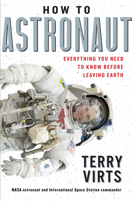 Image for HOW TO ASTRONAUT: AN INSIDER'S GUIDE TO LEAVING PLANET EARTH