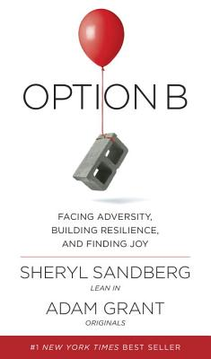 Image for Option B: Facing Adversity, Building Resilience and Finding Joy