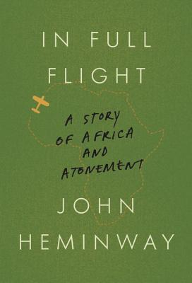Image for In Full Flight: A Story of Africa and Atonement