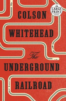 Image for The Underground Railroad: A Novel (Random House Large Print)