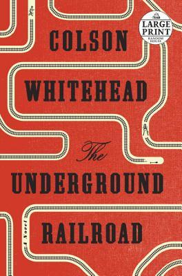 Image for The Underground Railroad: A Novel (Random House Large Print)
