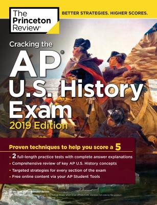 Image for Cracking the AP U.S. History Exam, 2019 Edition: Practice Tests + Proven Techniques to Help You Score a 5 (College Test Preparation)