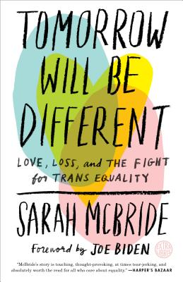 Image for Tomorrow Will Be Different: Love, Loss, and the Fight for Trans Equality