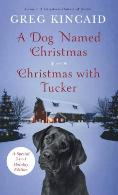 Image for A Dog Named Christmas and Christmas with Tucker: Special 2-in-1 Holiday Edition