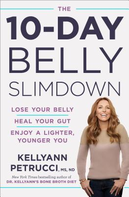 Image for The 10-Day Belly Slimdown: Lose Your Belly, Heal Your Gut, Enjoy a Lighter, Younger You