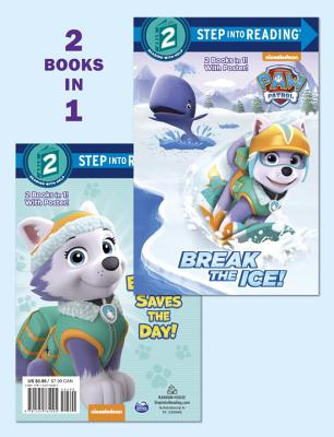 Image for Break the Ice!/Everest Saves the Day! (PAW Patrol) (Step into Reading)