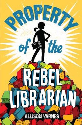 Image for PROPERTY OF THE REBEL LIBRARIAN