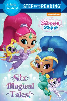 Image for Six Magical Tales! (Shimmer and Shine) (Step into Reading)
