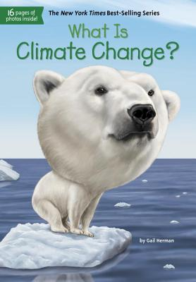 Image for What Is Climate Change? (What Was?)