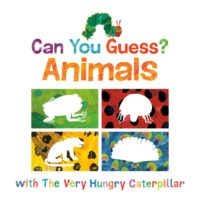 Image for CAN YOU GUESS?: ANIMALS WITH THE VERY HUNGRY CATERPILLAR