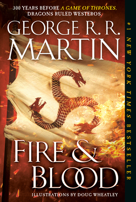 Image for Fire & Blood: 300 Years Before A Game of Thrones (A Targaryen History) (A Song of Ice and Fire)