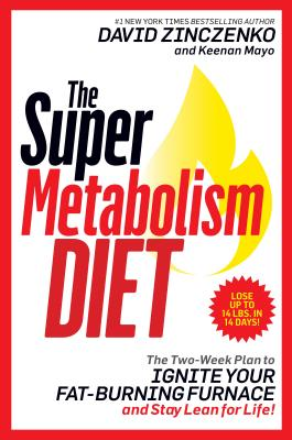 Image for The Super Metabolism Diet: The Two-Week Plan to Ignite Your Fat-Burning Furnace and Stay Lean for Life!