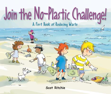 Image for JOIN THE NO-PLASTIC CHALLENGE!: A FIRST BOOK OF REDUCING WASTE