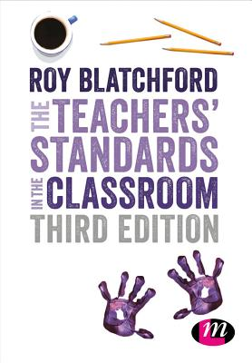 The Teachers? Standards in the Classroom, Blatchford, Roy