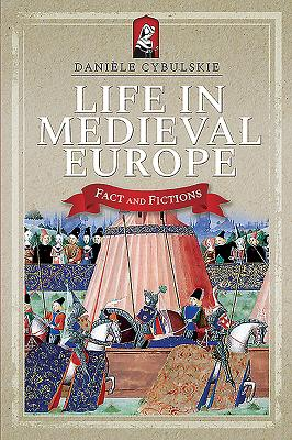Image for Life in Medieval Europe: Fact and Fiction