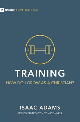 Image for Training – How Do I Grow as A Christian? (First Steps)