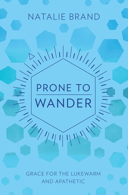 Image for Prone to Wander: Comfort and Challenge for the Lukewarm and Apathetic
