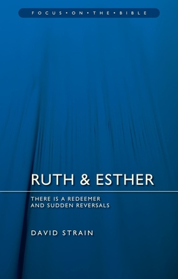 Image for Ruth & Esther: There is a Redeemer and Sudden Reversals (Focus on the Bible)