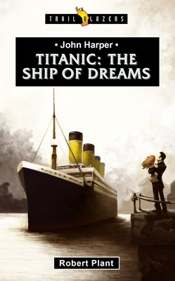 Image for Titanic: The Ship of Dreams (Trail Blazers)