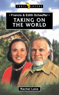 Image for Francis & Edith Schaeffer: Taking on the World (Trail Blazers)