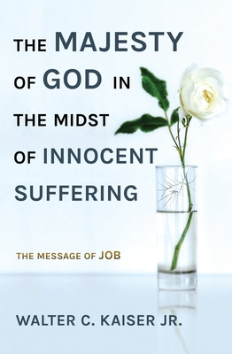 Image for The Majesty of God in the Midst of Innocent Suffering: The Message of Job