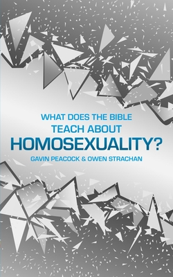 Image for What Does the Bible Teach about Homosexuality?: A Short Book on Biblical Sexuality (Sexuality And Identity)