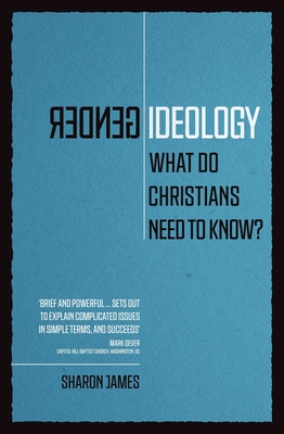 Image for Gender Ideology: What Do Christians Need to Know?
