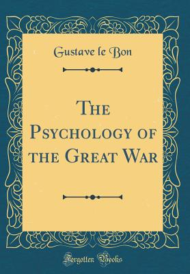 Image for The Psychology of the Great War (Classic Reprint)