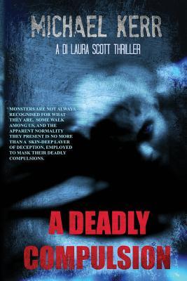 Image for A Deadly Compulsion (DI Laura Scott) (Volume 1)
