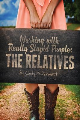 Image for Working with Really Stupid People: The Relatives