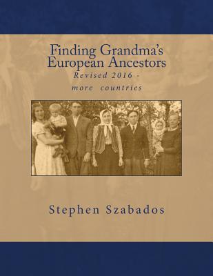 Image for Finding Grandma's European Ancestors Revised 2016 - more countries