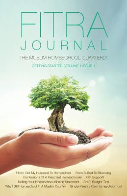 Image for Fitra Journal: The Muslim Homeschool Quarterly: Getting Started (Volume 1)