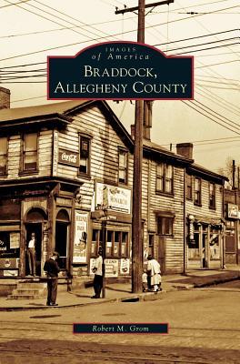 Braddock, Allegheny County, Grom, Robert M