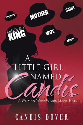 Image for A Little Girl Named Candis: A Woman Who Wears Many Hats