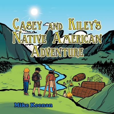 Image for Casey and KileyÂ's Native American Adventure