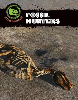 Fossil Hunters (Xtreme Dinosaurs), Hamilton, Sue L