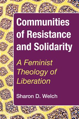 Image for Communities of Resistance and Solidarity: A Feminist Theology of Liberation