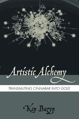Artistic Alchemy: Transmuting Cinnabar into Gold, Ken Bazyn