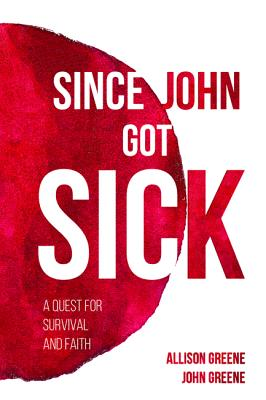 Image for SINCE JOHN GOT SICK: A QUEST FOR SURVIVAL AND FAITH