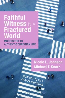 Image for Faithful Witness in a Fractured World: Models for an Authentic Christian Life