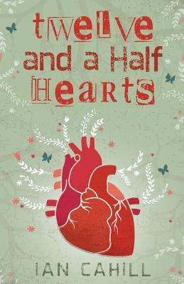 Twelve and a Half Hearts, Cahill, Ian