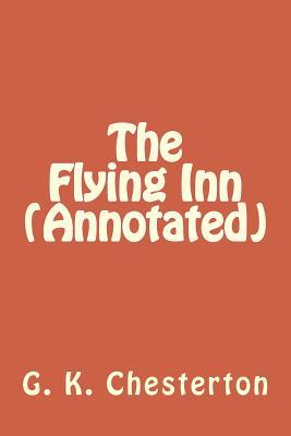 The Flying Inn (Annotated), G. K. Chesterton