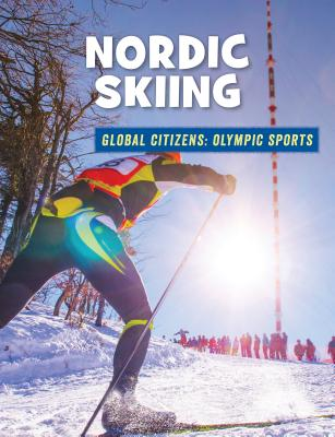 Image for Nordic Skiing (21st Century Skills Library: Global Citizens: Olympic Sports)